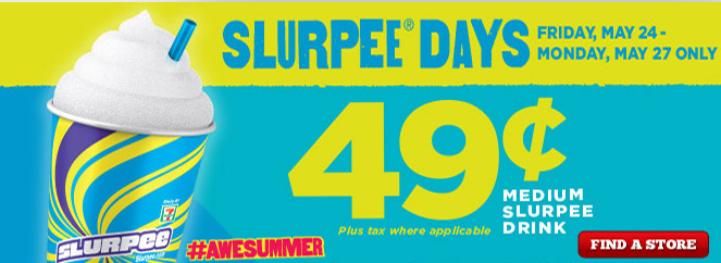 slurpee $.49 Slurpees!