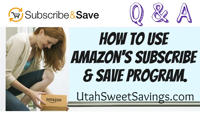 Subscribe Save QA Utah Sweet Savings Amazon Subscribe & Save Q&A.  Why You Should Take Advantage of S&S!