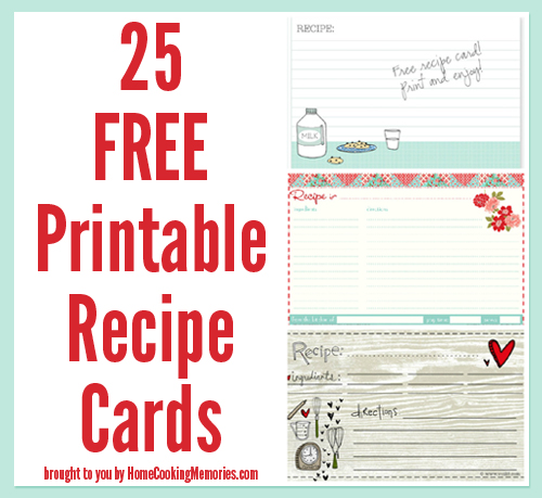 25 FREE Printable Recipe Cards from Home Cooking memories