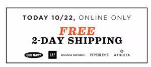 free shipping 300x133 OldNavy.com: Free 2 Day Shipping with ANY Order + 30% Off Your Purchase! Performance Fleece Jackets for $12!