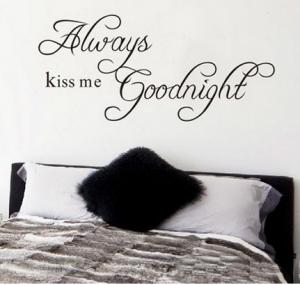 kiss me goodnight 300x285 Always Kiss Me Goodnight Wall Decal Sticker $1.99 Shipped