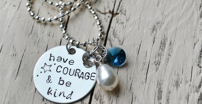 have courage and be kind necklace