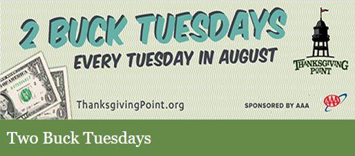 Thanksgiving Point $2 Tuesdays 2 Buck Tuesdays