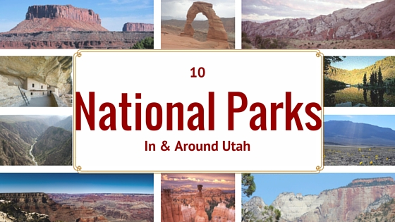 10 National Parks Near Utah