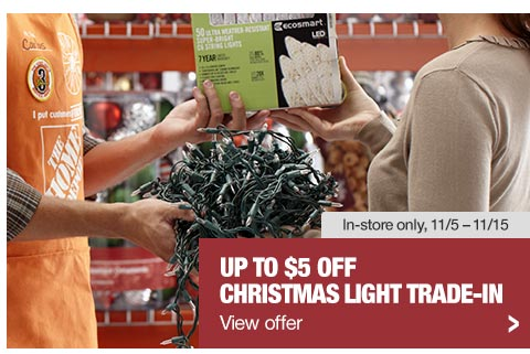 ... Depot Christmas Light Trade-In Event! Save Up to $5 Off LED Lights