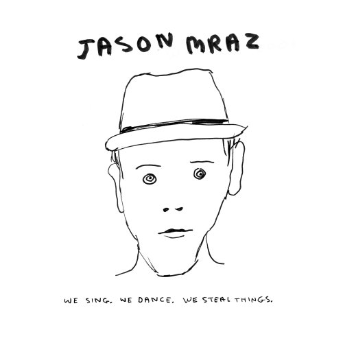 jason mraz We Sing. We Dance. We Steal Things.
