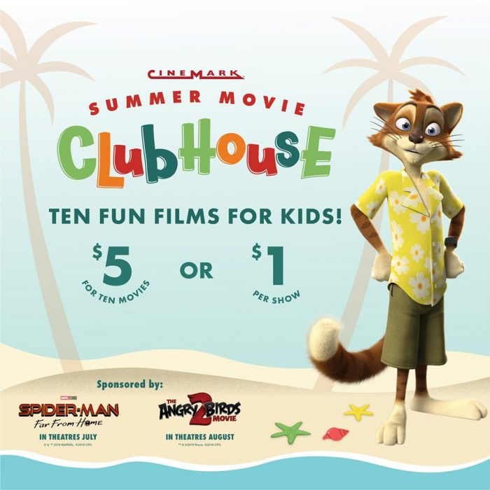 62c6d2d12e7 Cinemark Kid s Summer Movie Clubhouse  10 Movies for  5 or  1 Per ...